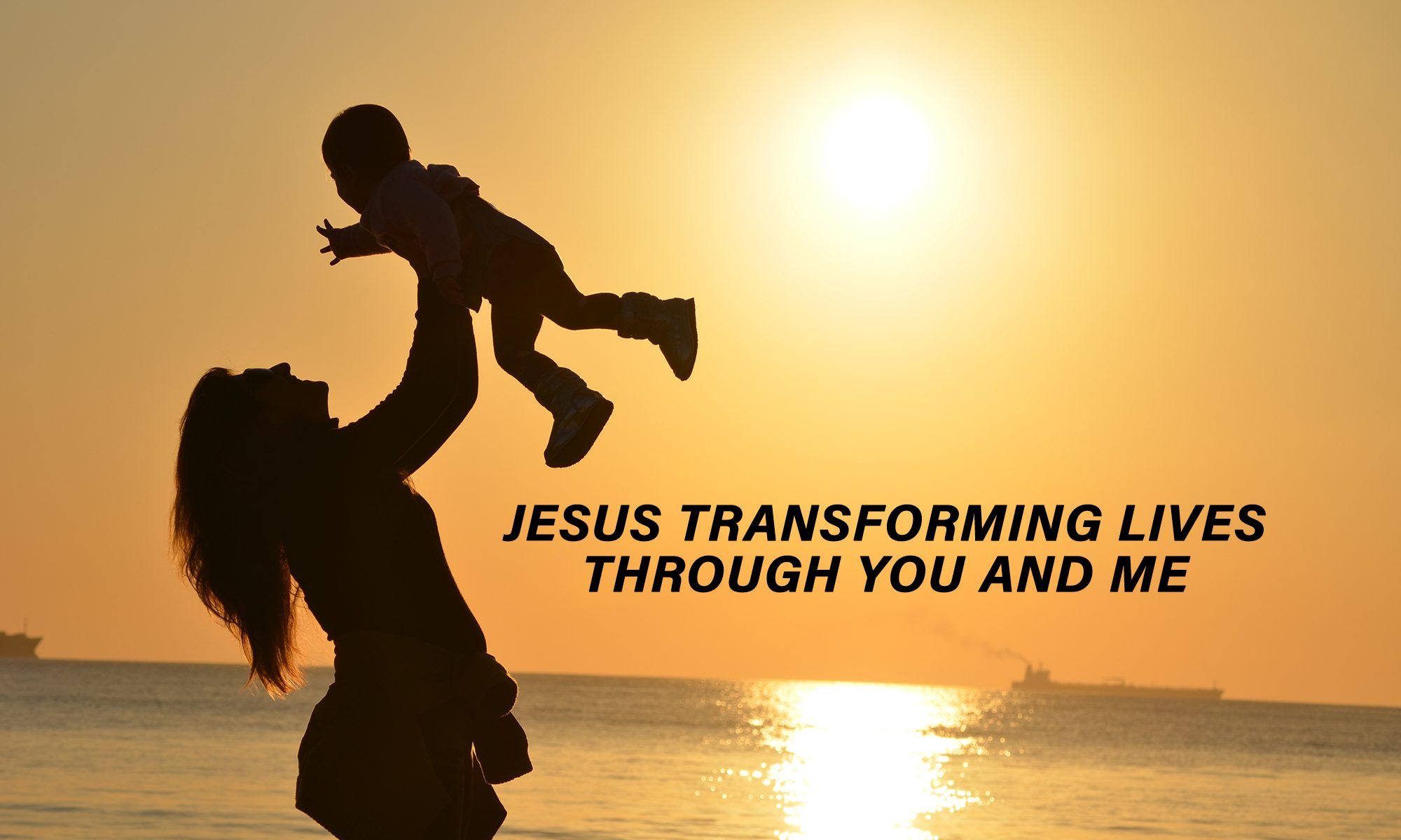 Vision: Jesus transforming lives through you and me.