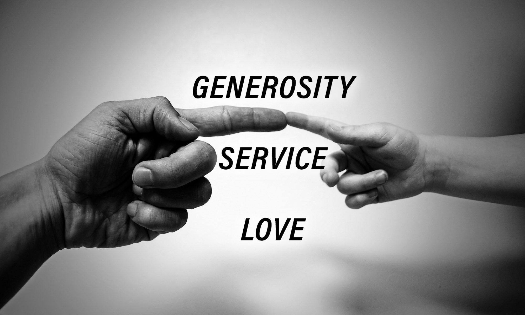 Generosity, Service, Love